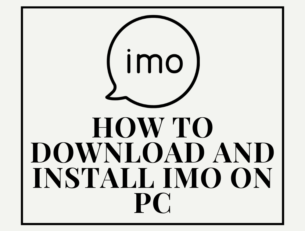 How To Download and Install IMO on PC