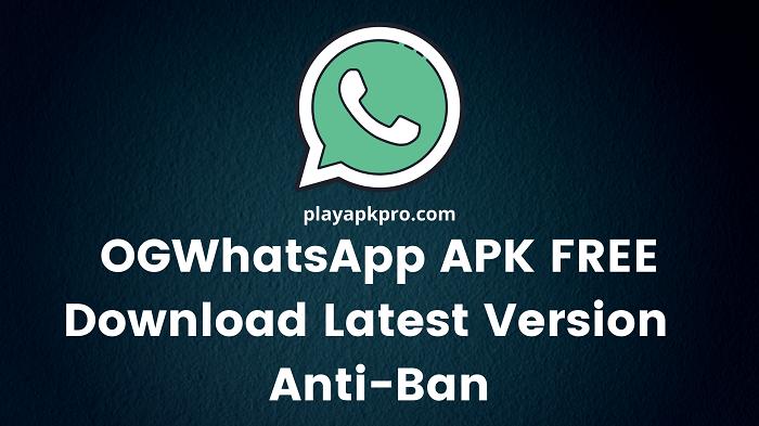 OGWhatsApp APK Download Latest Version 11 – Anti-Ban (1)