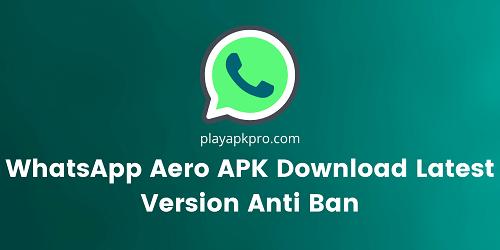 WhatsApp Aero APK Download Latest Version 2021 Anti Ban