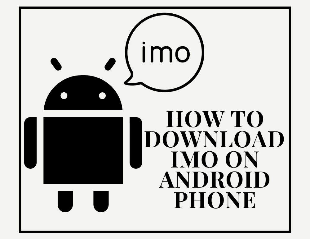 How to download IMO on Android phone
